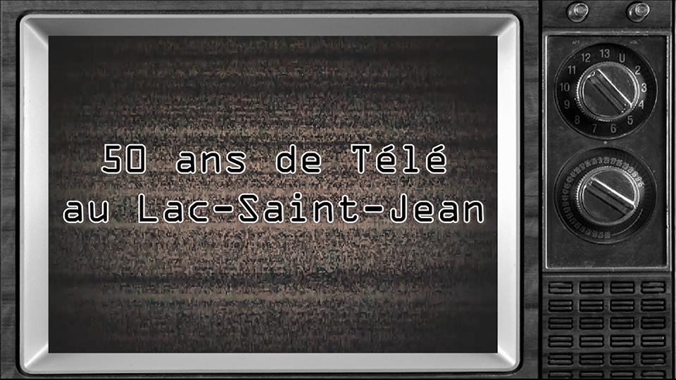 50 ans de télé au lac-St-Jean