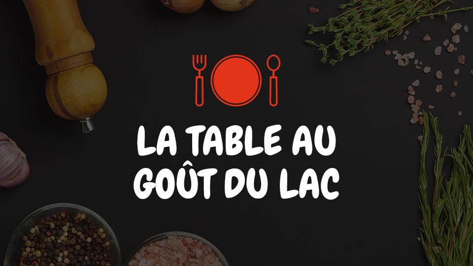 La Table au goût du Lac