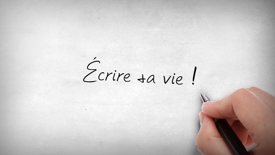 Écrire sa vie!