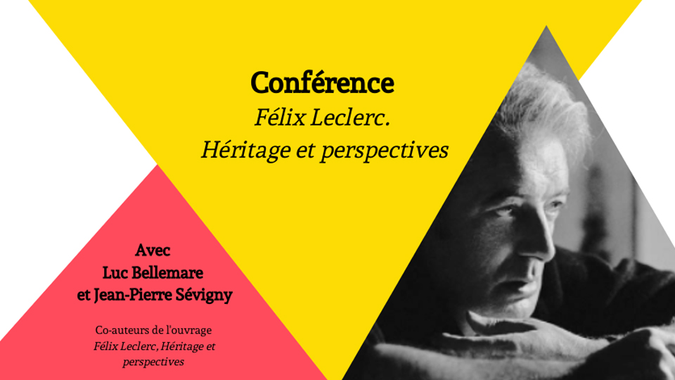 Félix Leclerc. Héritage et perspectives