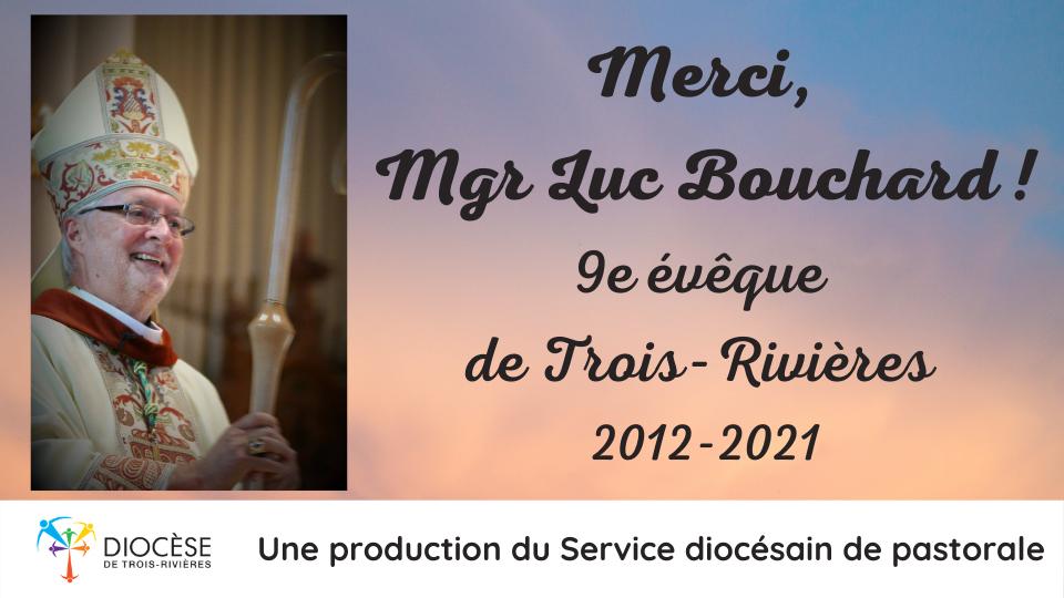 Merci Mgr Luc Bouchard!
