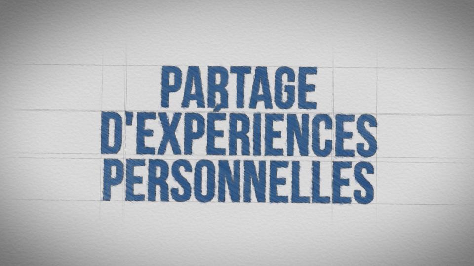 Partage d'expériences personnelles