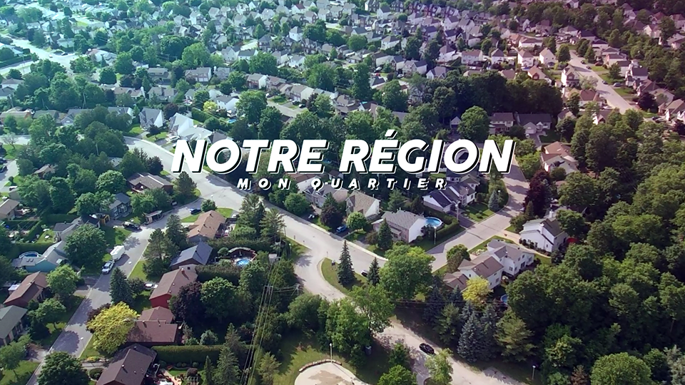 Notre région, Mon quartier