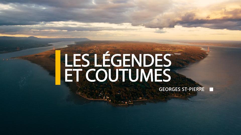 Les légendes et coutumes de Georges St-Pierre