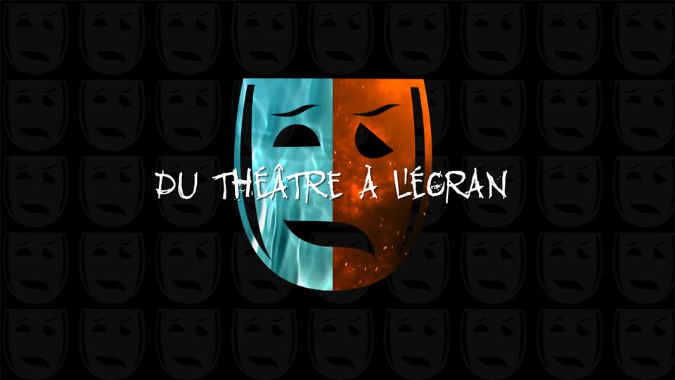 Du théâtre à l'écran