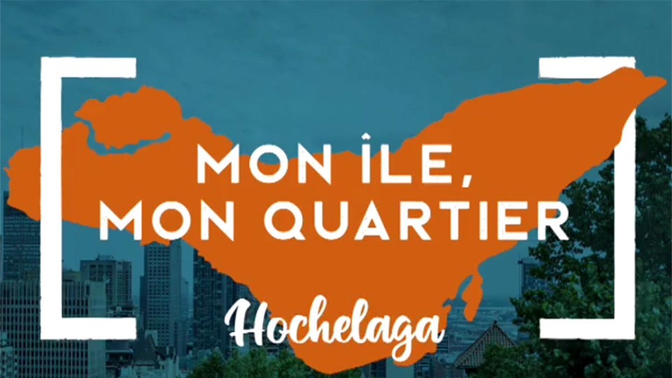 À la découverte d'Hochelaga-Maisonneuve!