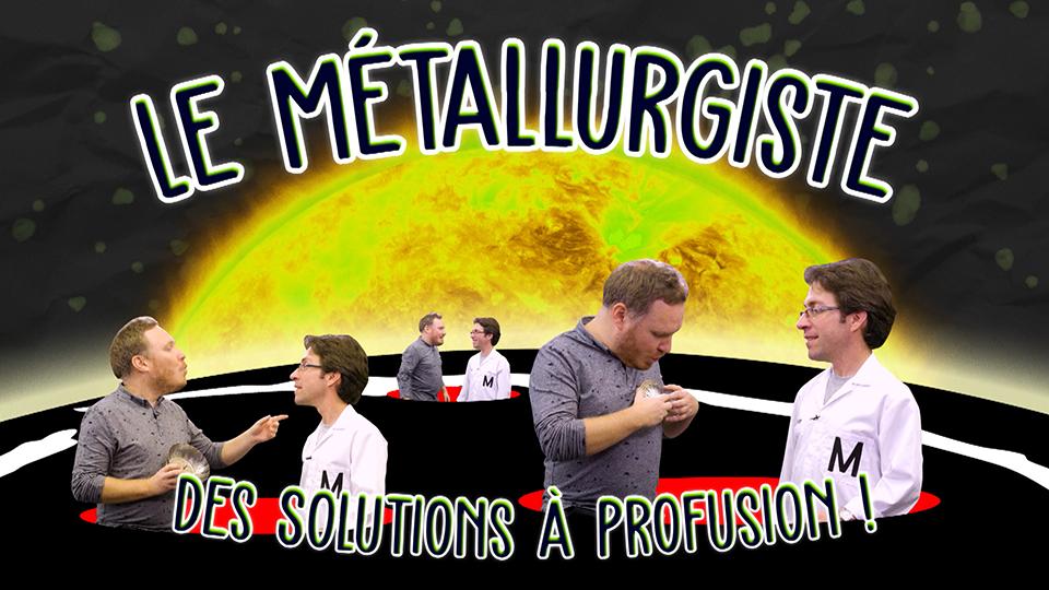 Le Métallurgiste, des solutions à profusions